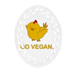 Go Vegan   Cute Chick  Ornament (oval Filigree) by Valentinaart