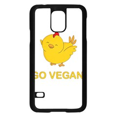 Go Vegan   Cute Chick  Samsung Galaxy S5 Case (black) by Valentinaart