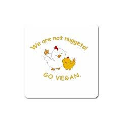 Go Vegan   Cute Chick  Square Magnet by Valentinaart