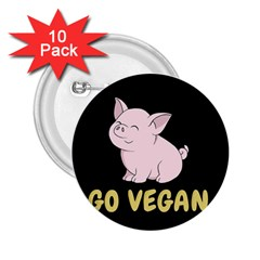Go Vegan   Cute Pig 2 25  Buttons (10 Pack)  by Valentinaart
