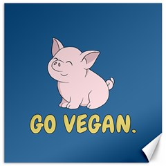 Go Vegan   Cute Pig Canvas 12  X 12   by Valentinaart
