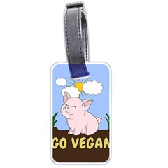 Go Vegan   Cute Pig Luggage Tags (two Sides) by Valentinaart