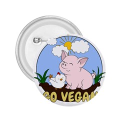 Go Vegan   Cute Pig And Chicken 2 25  Buttons by Valentinaart