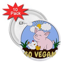 Go Vegan   Cute Pig And Chicken 2 25  Buttons (10 Pack)  by Valentinaart