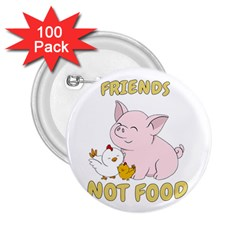 Friends Not Food   Cute Pig And Chicken 2 25  Buttons (100 Pack)  by Valentinaart