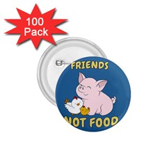 Friends Not Food   Cute Pig And Chicken 1 75  Buttons (100 Pack)  by Valentinaart