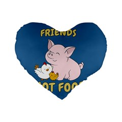 Friends Not Food   Cute Pig And Chicken Standard 16  Premium Flano Heart Shape Cushions by Valentinaart
