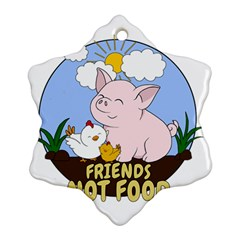 Friends Not Food   Cute Pig And Chicken Ornament (snowflake) by Valentinaart