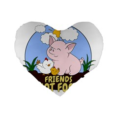 Friends Not Food - Cute Pig And Chicken Standard 16  Premium Flano Heart Shape Cushions by Valentinaart
