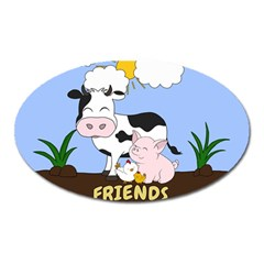 Friends Not Food   Cute Cow, Pig And Chicken Oval Magnet by Valentinaart