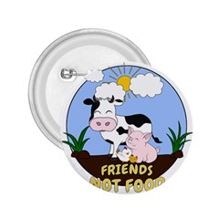 Friends Not Food   Cute Cow, Pig And Chicken 2 25  Buttons by Valentinaart