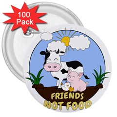 Friends Not Food   Cute Cow, Pig And Chicken 3  Buttons (100 Pack)  by Valentinaart