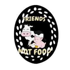 Friends Not Food   Cute Cow, Pig And Chicken Oval Filigree Ornament (two Sides) by Valentinaart