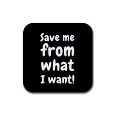 Save Me From What I Want Rubber Coaster (square)  by Valentinaart