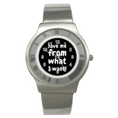 Save Me From What I Want Stainless Steel Watch by Valentinaart