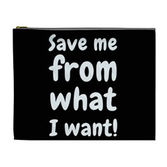 Save Me From What I Want Cosmetic Bag (xl) by Valentinaart