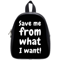 Save Me From What I Want School Bag (small) by Valentinaart