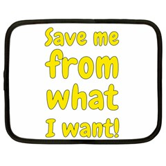 Save Me From What I Want Netbook Case (large) by Valentinaart