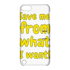 Save Me From What I Want Apple Ipod Touch 5 Hardshell Case With Stand by Valentinaart