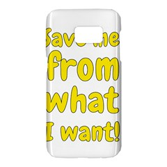 Save Me From What I Want Samsung Galaxy S7 Hardshell Case  by Valentinaart