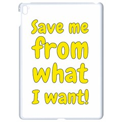 Save Me From What I Want Apple Ipad Pro 9 7   White Seamless Case by Valentinaart