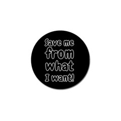 Save Me From What I Want Golf Ball Marker (4 Pack) by Valentinaart