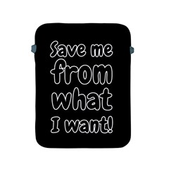 Save Me From What I Want Apple Ipad 2/3/4 Protective Soft Cases