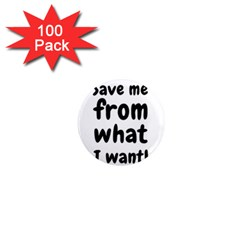 Save Me From What I Want 1  Mini Magnets (100 Pack)  by Valentinaart