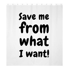 Save Me From What I Want Shower Curtain 66  X 72  (large)  by Valentinaart