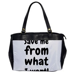 Save Me From What I Want Office Handbags by Valentinaart