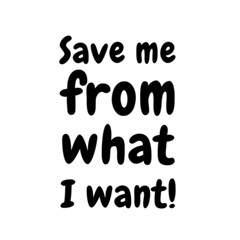 Save Me From What I Want 5 5  X 8 5  Notebooks by Valentinaart
