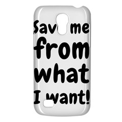 Save Me From What I Want Galaxy S4 Mini by Valentinaart