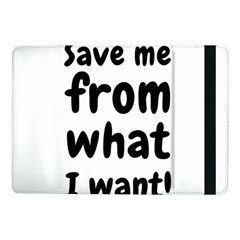 Save Me From What I Want Samsung Galaxy Tab Pro 10 1  Flip Case by Valentinaart