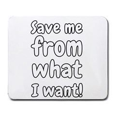Save Me From What I Want Large Mousepads by Valentinaart
