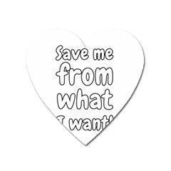Save Me From What I Want Heart Magnet by Valentinaart