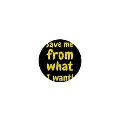 Save Me From What I Want 1  Mini Buttons by Valentinaart
