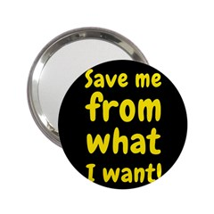 Save Me From What I Want 2 25  Handbag Mirrors by Valentinaart