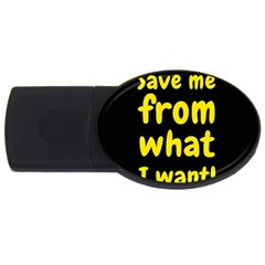 Save Me From What I Want Usb Flash Drive Oval (2 Gb) by Valentinaart