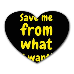 Save Me From What I Want Heart Mousepads by Valentinaart
