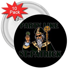 St  Patricks Day  3  Buttons (10 Pack)  by Valentinaart