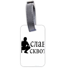 Slav Squat Luggage Tags (one Side)  by Valentinaart
