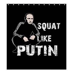 Squat Like Putin Shower Curtain 66  X 72  (large)  by Valentinaart
