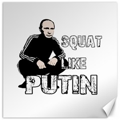 Squat Like Putin Canvas 12  X 12