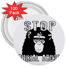 Stop Animal Abuse - Chimpanzee  3  Buttons (100 pack)