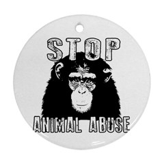 Stop Animal Abuse - Chimpanzee  Round Ornament (Two Sides)
