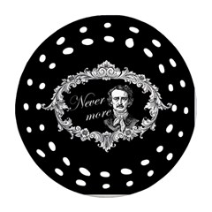 Edgar Allan Poe    Never More Round Filigree Ornament (two Sides) by Valentinaart