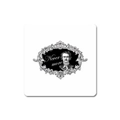 Edgar Allan Poe    Never More Square Magnet by Valentinaart