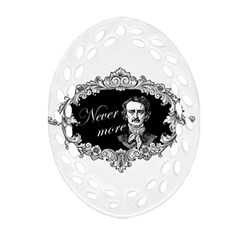 Edgar Allan Poe    Never More Ornament (oval Filigree) by Valentinaart