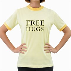 Freehugs Women s Fitted Ringer T Shirts by cypryanus