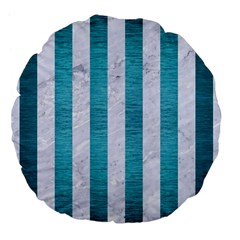 Stripes1 White Marble & Teal Brushed Metal Large 18  Premium Flano Round Cushions by trendistuff